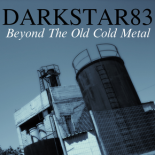 Beyond The Old Cold Metal