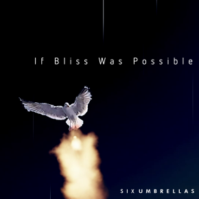 If Bliss Was Possible