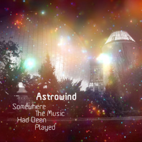 Astrowind - Somewhere the Music Has Been Played