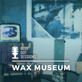 Blue Dot Sessions - Wax Museum