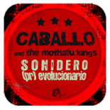 LCL25 - Caballo & The Mothafu Kings : Sonidero (pr)evolucionario