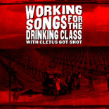 https://cletusgotshot.bandcamp.com/album/working-songs-for-the-drinking-class