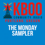 The Monday Sampler on KBOO Community Radio