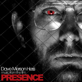 Dave Merson Hess - Music from the film PRESENCE