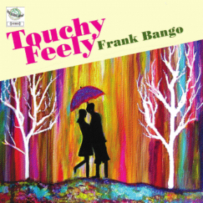 Touchy/Feely Available soon on Sincere Recordings