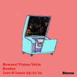 Beware! Vision Vol 6: Keshco Late And Loose 23/11/13 front cover