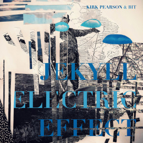 Kirk Pearson and BIT- Jekyll Electric Effect