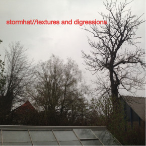 Stormhat - Textures and Digressions