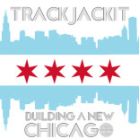 Track Jackit - Building A New Chicago