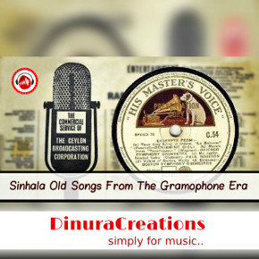 Sinhala Old Songs From The Gramophone Era