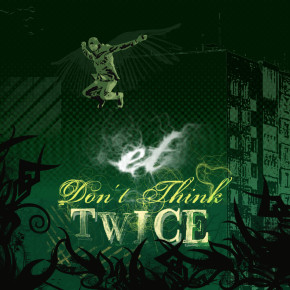 et_ - Don't think twice