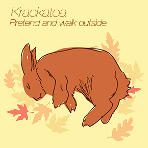 krackatoa - Pretend and walk outside