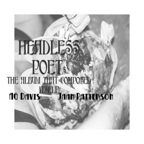 AG Davis & Jaan Patterson - 'Headless Poets & The Album That Composed Itself'