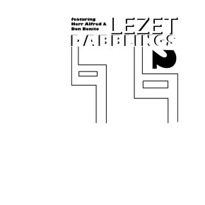 Lezet Dabblings 2 with Herr Alfred & Don Benito