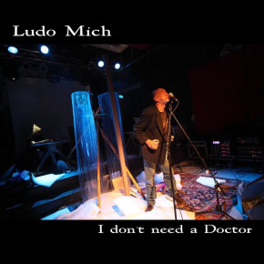 Ludo Mich - 'I don't need a Doctor'